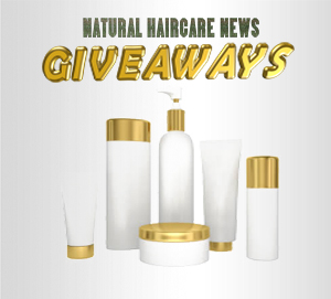 Natural Hair Care News Giveaways