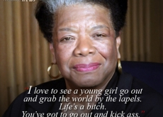 Maya Angelou on Going Out And Kicking Ass