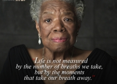 Maya Angelou on the Measure of Life