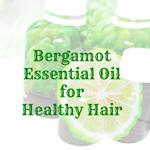 Bergamot Essential Oil for Healthy Hair