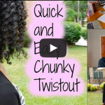 Quick and Easy Chunky Twistout- Diaries of a Campus Natural